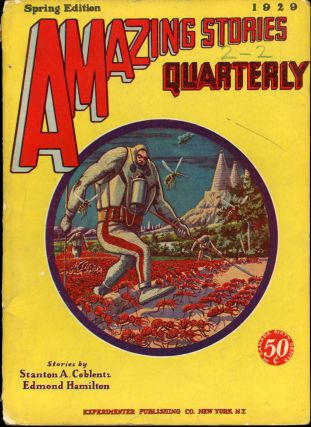 AMAZING STORIES QUARTERLY. ed AMAZING STORIES QUARTERLY. Spring 1929. . Hugo Gernsback, Number 2...