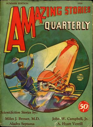 AMAZING STORIES QUARTERLY. ed AMAZING STORIES QUARTERLY. Summer 1930. . T. O'Conor Sloane, Number...