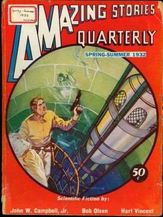AMAZING STORIES QUARTERLY. ed AMAZING STORIES QUARTERLY. Spring-Summer 1932. . T. O'Conor Sloane,...