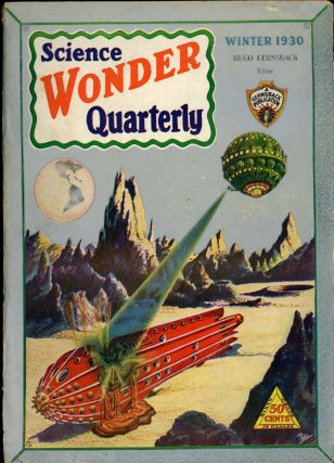 SCIENCE WONDER QUARTERLY. ed SCIENCE WONDER QUARTERLY. Winter 1930. . Hugo Gernsback, Number 2...