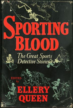 SPORTING BLOOD: THE GREAT SPORTS DETECTIVE STORIES. pseudonym for Frederic Dannay, Manfred B. Lee