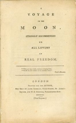 A VOYAGE TO THE MOON, STRONGLY RECOMMENDED TO ALL LOVERS OF REAL FREEDOM. Aratus, pseudonym