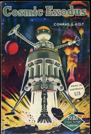COSMIC EXODUS. Conrad G. Holt, pseudonym for John Russell Fearn