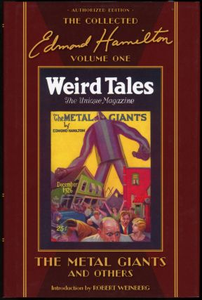 THE METAL GIANTS AND OTHERS: THE COLLECTED EDMOND HAMILTON VOLUME ONE. Edmond Hamilton