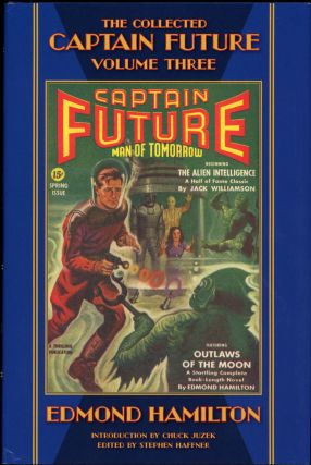 THE COLLECTED CAPTAIN FUTURE, MAN OF TOMORROW: VOLUME THREE. Edmond Hamilton