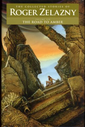 THE COLLECTED STORIES OF ROGER ZELAZNY: THRESHOLD, POWER AND LIGHT, THIS MORTAL MOUNTAIN, LAST EXIT TO BABYLON, NINE BLACK DOVES, [AND] THE ROAD TO AMBER...edited by David G. Grubbs, Christopher S. Kovacs and Ann Crimmins.