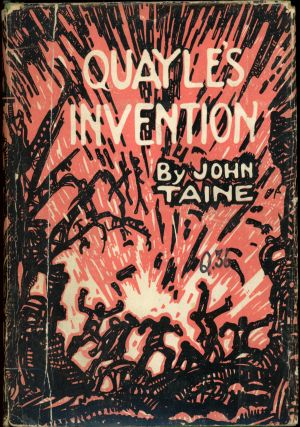 QUAYLE'S INVENTION. John Taine, Eric Temple Bell