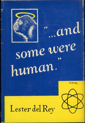 """... AND SOME WERE HUMAN"" -- A DOZEN. Lester Del Rey"