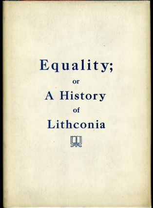 EQUALITY; A HISTORY OF LITHCONIA. With a Bibliographical Note. James Reynolds