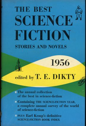 THE BEST SCIENCE-FICTION STORIES AND NOVELS: 1956. T. E. Dikty