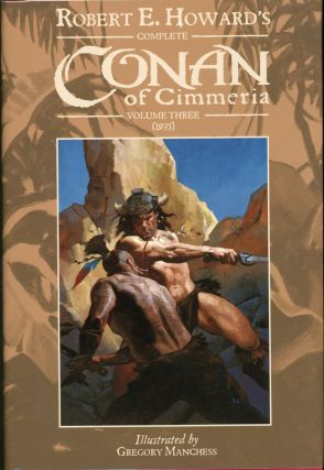 ROBERT E. HOWARD'S COMPLETE CONAN OF CIMMERIA: VOLUME THREE (1935). Robert E. Howard