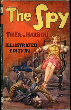 THE SPY ... Illustrated with Scenes from the Photoplay W. and F. Production. Thea von Harbou