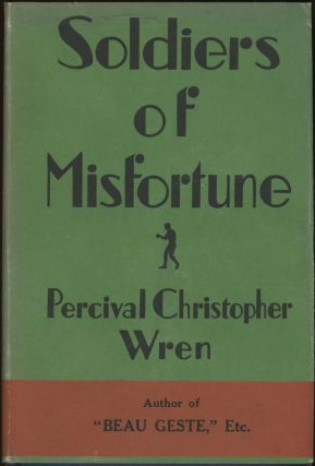 SOLDIERS OF MISFORTUNE: THE STORY OF OTHO BELLÊME. Percival Christopher Wren