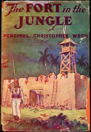 THE FORT IN THE JUNGLE: THE EXTRAORDINARY ADVENTURES OF SINBAD DYSART IN TONKIN. Percival...