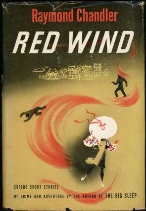 RED WIND: A COLLECTION OF SHORT STORIES. Raymond Chandler