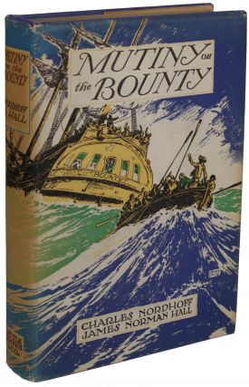 MUTINY ON THE BOUNTY. Charles Nordhoff, James Norman Hall