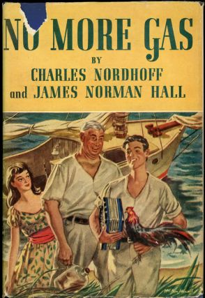NO MORE GAS. Charles Nordhoff, James Norman Hall
