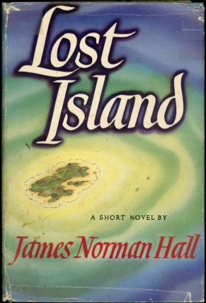 LOST ISLAND. James Norman Hall