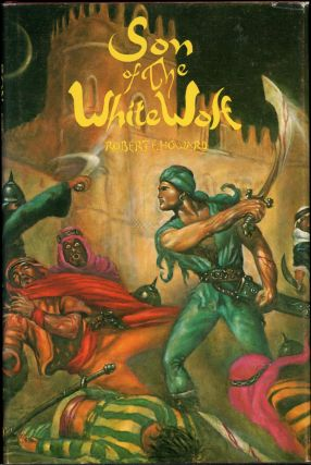SON OF THE WHITE WOLF. Robert E. Howard