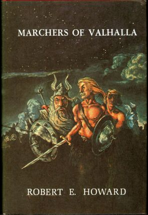 MARCHERS OF VALHALLA. Robert E. Howard