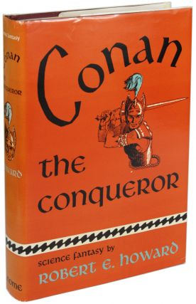 CONAN THE CONQUEROR. Robert E. Howard