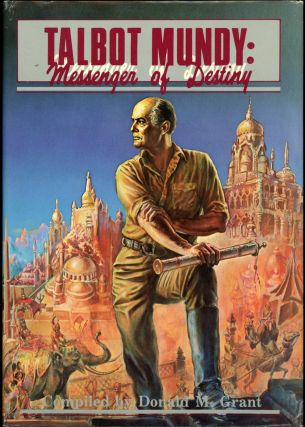 TALBOT MUNDY: MESSENGER OF DESTINY. TALBOT MUNDY, Donald M. Grant, compiler