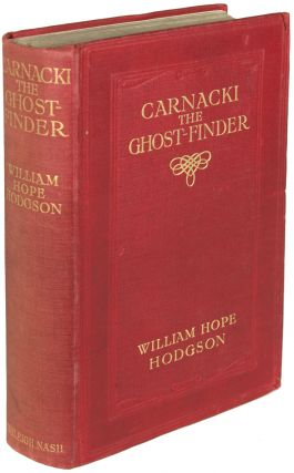 CARNACKI THE GHOST FINDER. William Hope Hodgson