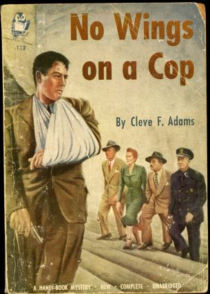 NO WINGS ON A COP. Cleve F. Adams, and Robert Leslie Bellem