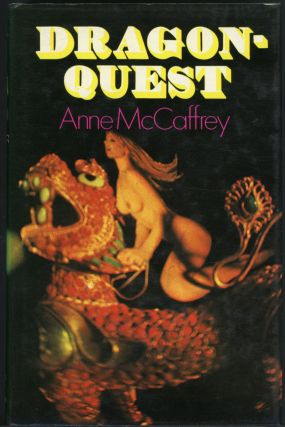 DRAGONQUEST: BEING THE FURTHER ADVENTURES OF THE DRAGONRIDERS OF PERN. Anne McCaffrey