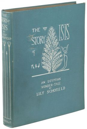 THE STORY OF ISIS AND OSIRIS: AN EGYPTIAN WONDER-TALE. Lily Schofield
