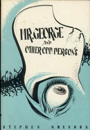 "MR. GEORGE AND OTHER ODD PERSONS. August Derleth, ""Stephen Grendon."""