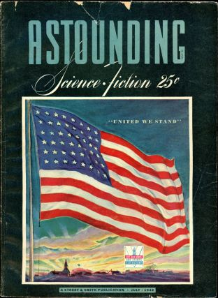 ASTOUNDING SCIENCE FICTION. ASTOUNDING SCIENCE FICTION. July 1942. . John W. Campbell Jr, No. 5...