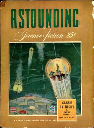 ASTOUNDING SCIENCE FICTION. ASTOUNDING SCIENCE FICTION. March 1943. . John W. Campbell Jr, No. 1...