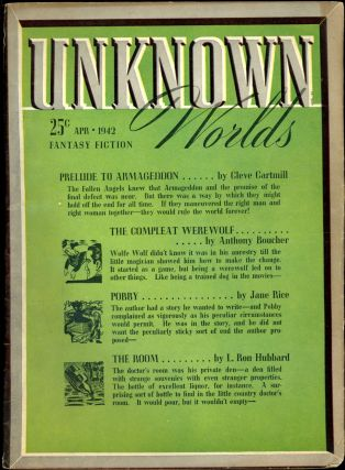 UNKNOWN WORLDS. L. Ron Hubbard, UNKNOWN WORLDS. April 1942. ., John W. Campbell Jr, No. 6 Volume 5