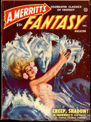 A. MERRITT'S FANTASY MAGAZINE. A. MERRITT'S FANTASY MAGAZINE. December 1949, No. 1 Volume 1