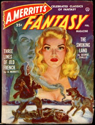 A. MERRITT'S FANTASY MAGAZINE. A. MERRITT'S FANTASY MAGAZINE. February 1950, No. 2 Volume 1