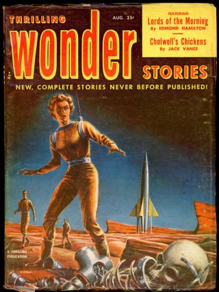 THRILLING WONDER STORIES. JACK VANCE, 1952. . Samuel Mines THRILLING WONDER STORIES. August, No....