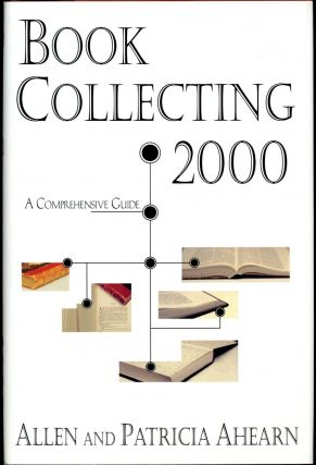 BOOK COLLECTING 2000. Allen and Patricia Ahearn