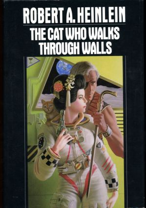 THE CAT WHO WALKS THROUGH WALLS: A COMEDY OF MANNERS. Robert A. Heinlein