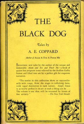 THE BLACK DOG AND OTHER STORIES BY A. E. COPPARD. Coppard, lfred, dgar
