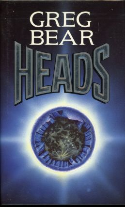 HEADS. Greg Bear