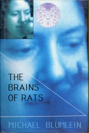 THE BRAINS OF RATS. Michael Blumlein