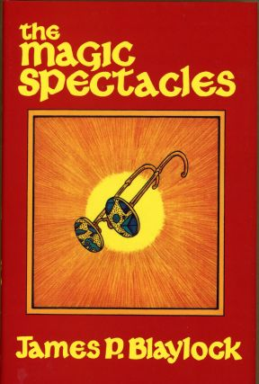 THE MAGIC SPECTACLES. James P. Blaylock