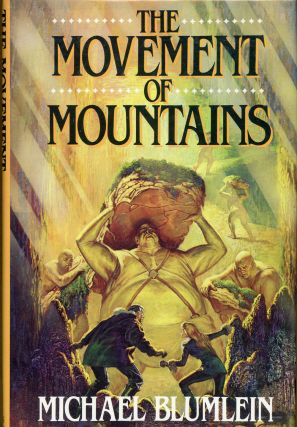 THE MOVEMENT OF MOUNTAINS. Michael Blumlein
