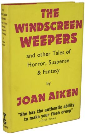 THE WINDSCREEN WEEPERS AND OTHER TALES OF HORROR SUSPENSE AND FANTASY. Joan Aiken
