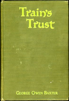 "TRAIN'S TRUST: A WESTERN STORY. Frederick Schiller Faust, ""Max Brand"""