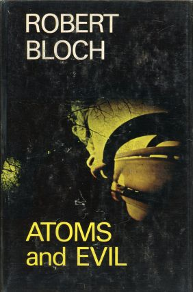 ATOMS AND EVIL. Robert Bloch