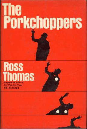 THE PORKCHOPPERS. Ross Thomas