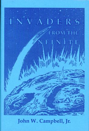 INVADERS FROM THE INFINITE. John W. Campbell Jr