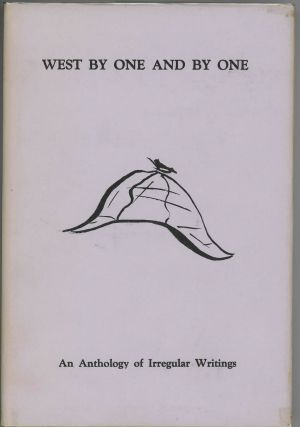 WEST BY ONE AND BY ONE: AN ANTHOLOGY OF IRREGULAR WRITINGS BY THE SCOWRERS AND MOLLY MAGUIRES OF...